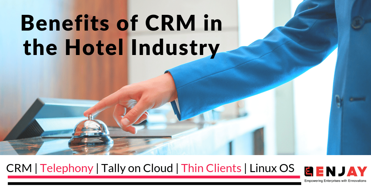 Benefits of CRM in Hotel Industry
