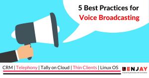 Voice Broadcasting Best Practices