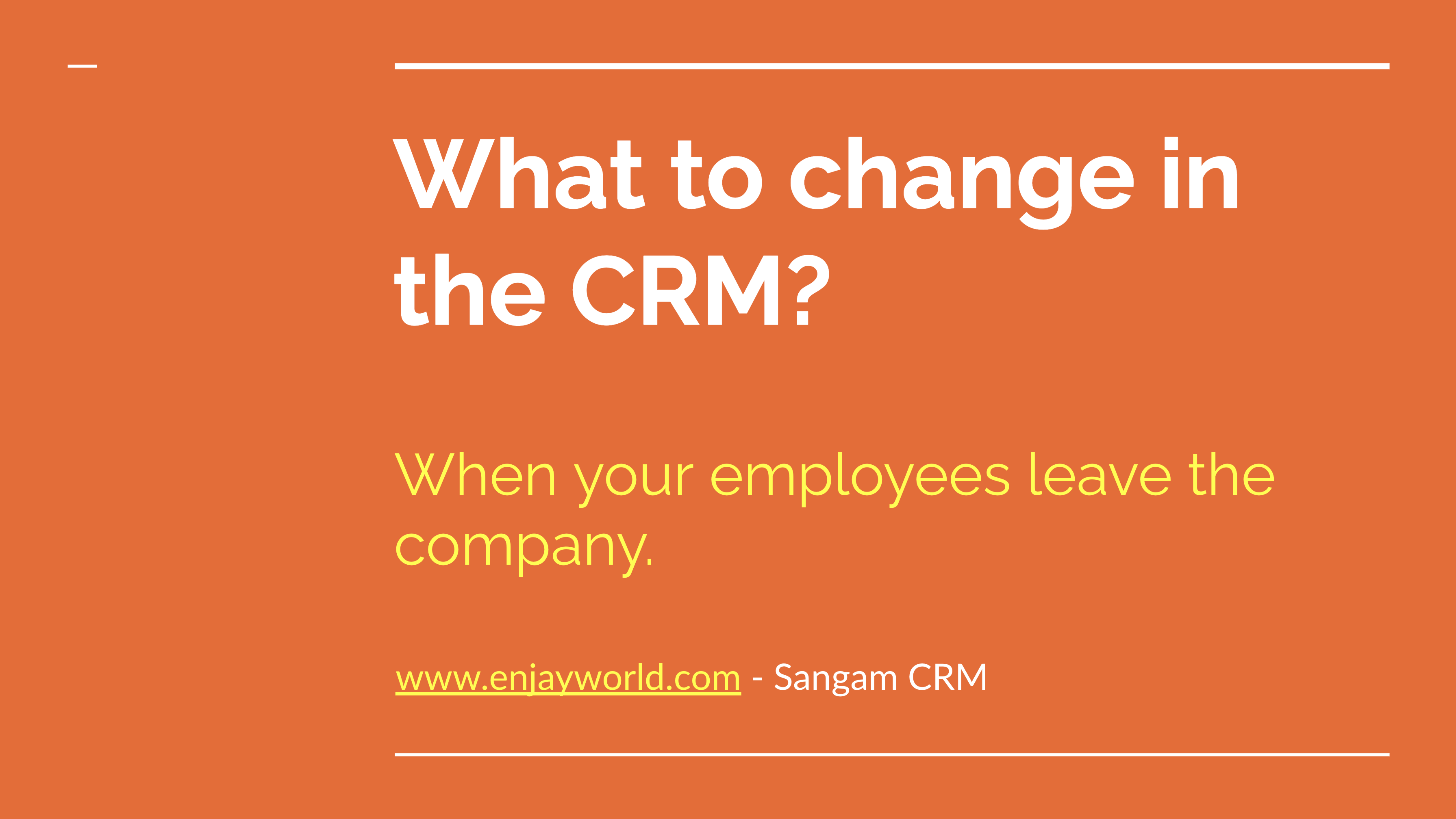 What to change in CRM when employee leave the company