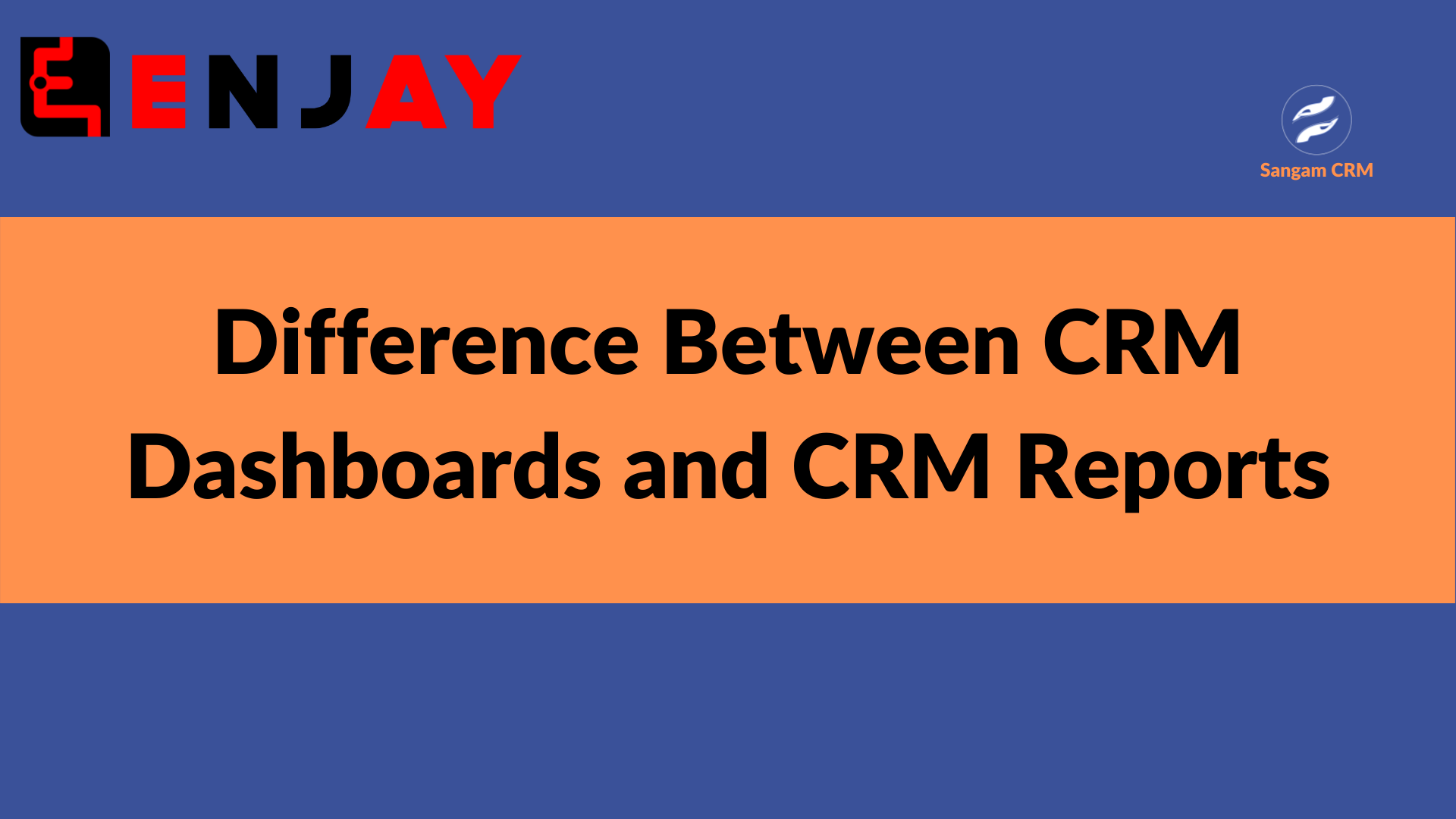 Difference Between CRM Dashboards and CRM Reports